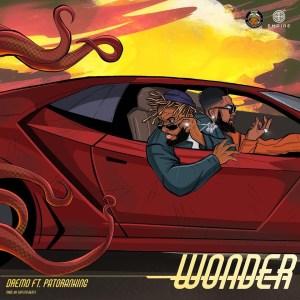 Dremo - Wonder ft. Patoranking (Prod. By Shitter Beats)