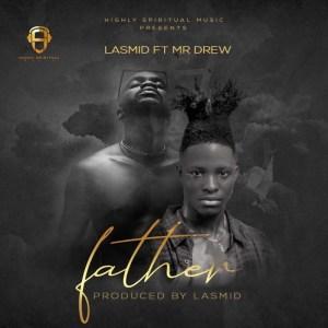 Lasmid - Father ft. Mr Drew (Prod. By Lasmid)