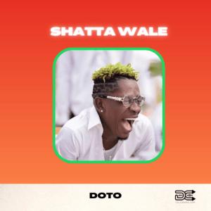 Shatta Wale - Doto (Shut Up) (Prod. by Fox Beatz)