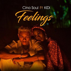 Cina Soul - Feelings ft. KiDi (Prod. by DatBeatGod)