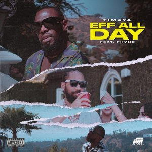 Timaya - Eff All Day ft. Phyno