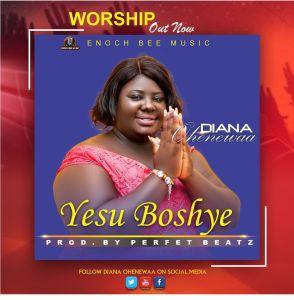 Diana Ohenewaa - Yesu Boshye Worship (Prod. By Perfet Beatz)