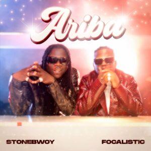 Stonebwoy - Ariba ft. Focalistic
