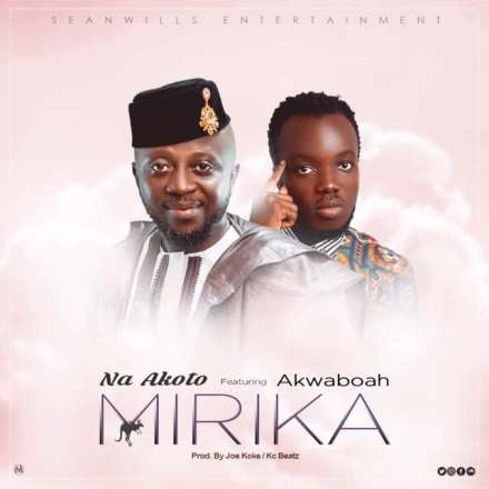 12 140507 - Na Akoto Ft. Akwaboah – Mirika (Prod. By Joe Koke & KC Beatz)