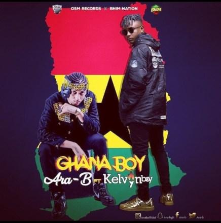 Ara B - Ara-B Ft. Kelvyn Boy – Ghana Boy (Prod. By Ojay Vibes)
