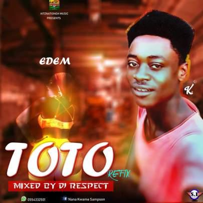 FB IMG 1553077750591 1 - Edem – Toto Refix (Mixed By DJ Respect)