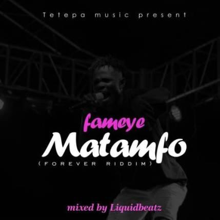 fameye matanfo - Fameye – Matanfo (Forever Riddim) (Mixed By Liquid Beatz)