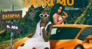 Patapaa - Download: Patapaa Ft. Ada – Chensee TafriMu (Prod. By King Odyssey)