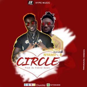 Churchiz - Circle Ft Nyame B mp3 download
