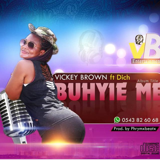 Download/Listen :Vickey Brown - Buhyie Me Ft. Dich (Prod. by Phrymx Beatz.)