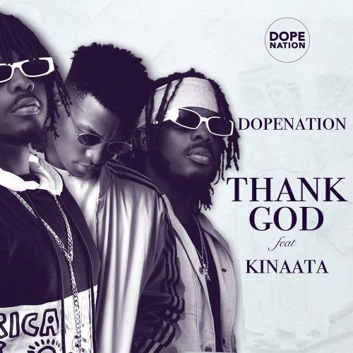 DopeNation – Thank God ft. Kofi Kinaata (Prod. by B2)