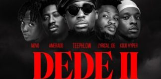 Teephlow – Dede 2 Ft Novo x Amerado x Lyrical Joe x Kojo Vyper | Mp3 Download