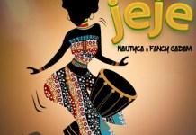DOWNLOAD MP3: Nautyca – Jeje ft. Fancy Gadam (Prod. by Sky Beatz).