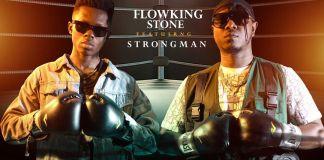 DOWNLOAD/Listen: Flowking Stone – Barima Ne Hwan Ft Strongman