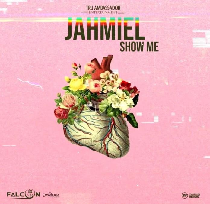 DOWNLOAD MP3: Jahmiel – Show Me (Prod. by Tru Ambassador Ent)