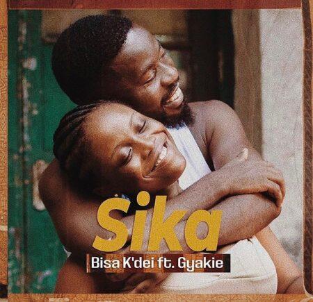 DOWNLOAD MP3: Bisa Kdei – Sika Ft. Gyakie (Prod. By Apya)