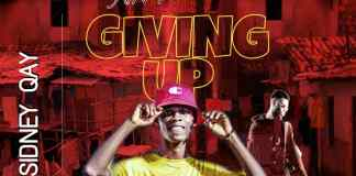 DOWNLOAD MP3: Sidney Qay - Ain't Giving Up (Prod. By Kin Origee)
