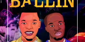 DOWNLOAD MP3: Don Rmy - Ballin Ft. Kojo Iytel (Prod. By BestBeatz)