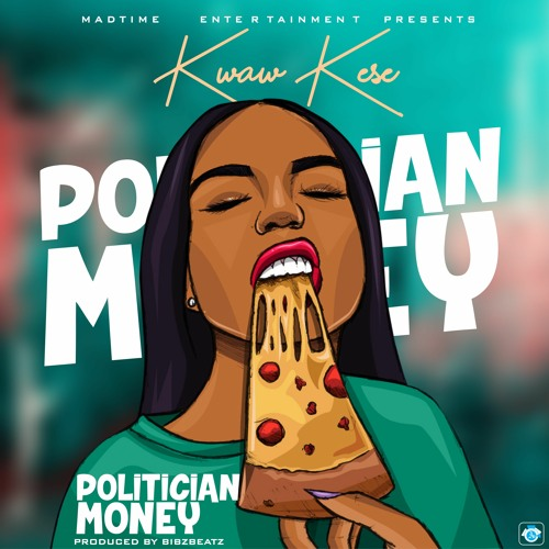 DOWNLOAD MP3: Kwaw Kese – Politician Money (Prod. by Bibz Beatz)