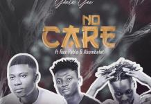 DOWNLOAD MP3: Getto Gee - No Care Ft. Ras Pablo X Abombelet (Prod. By WyzBeatz)