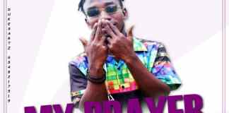 DOWNLOAD MP3: SoundBwoy - My Prayer (Prod. By Enzyme Dee Beatz)