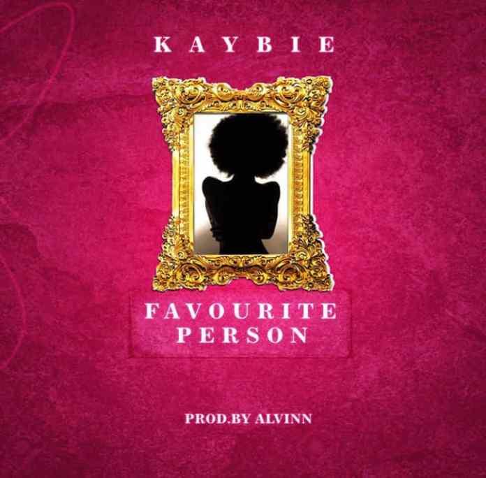 DOWNLOAD MP3: Kaybie – Favourite Person (Prod. By Alvinn)