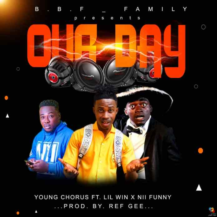 DOWNLOAD MP3: Young Chorus - Our Day Ft. Lil Win X Nii Funny (Ref Gee)