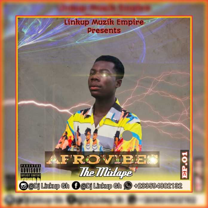 AfroVibes Mixtape Ep.1 (Complied By Dj Linkup)