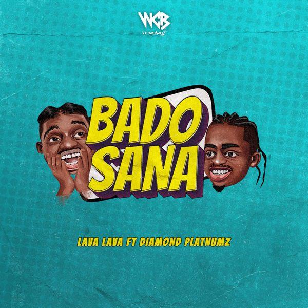 Lava Lava – Bado Sana ft. Diamond Platnumz