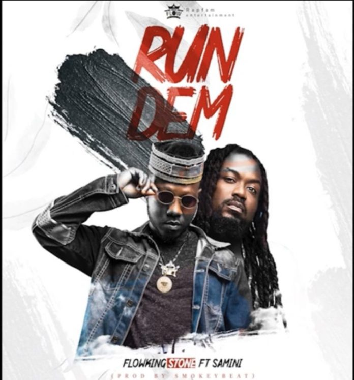 Flowking Stone – Run Dem ft. Samini (Prod. By Smokeybeatz)