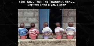 Pappy Kojo – 1 Sima Ft Kojo Trip, The Township, Hyndu, Nemisis Loso & Yaw Lucaz