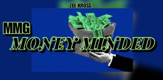 MMG - Money Minded Ft. 1Rheal Future X Zee Kross & Wekhend (Prod. By Don Pesewa)