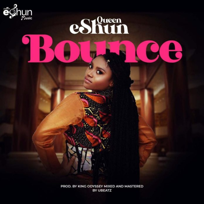Queen eShun – Bounce (Prod. by King Odyssey)