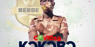 Bekoe - Covid-19 Kokobo (Prod. by Ebeneez)