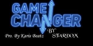 Stardom - Game Changer (Prod. by Karis Beatz)