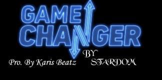 Stardom - Game Changer (Prod. by Karis Beatz)