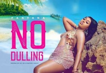 Fantana – No Dulling (Prod. By Mix Master Garzy)