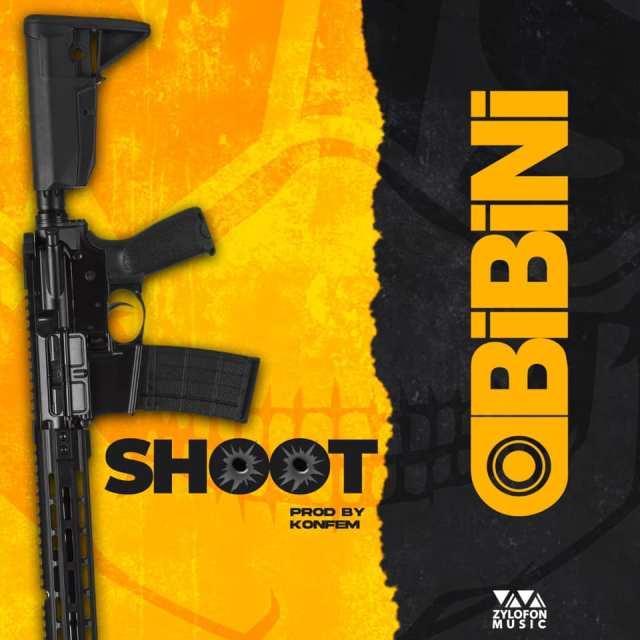 OBibini – Shoot (Prod. By Konfam)