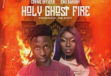 Cryme Officer – Holy Ghost Fire ft. Eno Barony (Official Lyrics) By Amazing Pluto