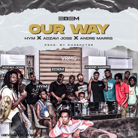 Edem – Our Way ft. Hym, Adzavi Jose & Andre Marrs