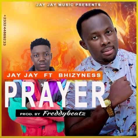 Jay Jay Ft. Bhizyness - Prayer (Prod. by Freddy Beatz)