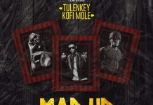 Lyrical Joe – Mad Up ft. Tulenkey & Kofi Mole