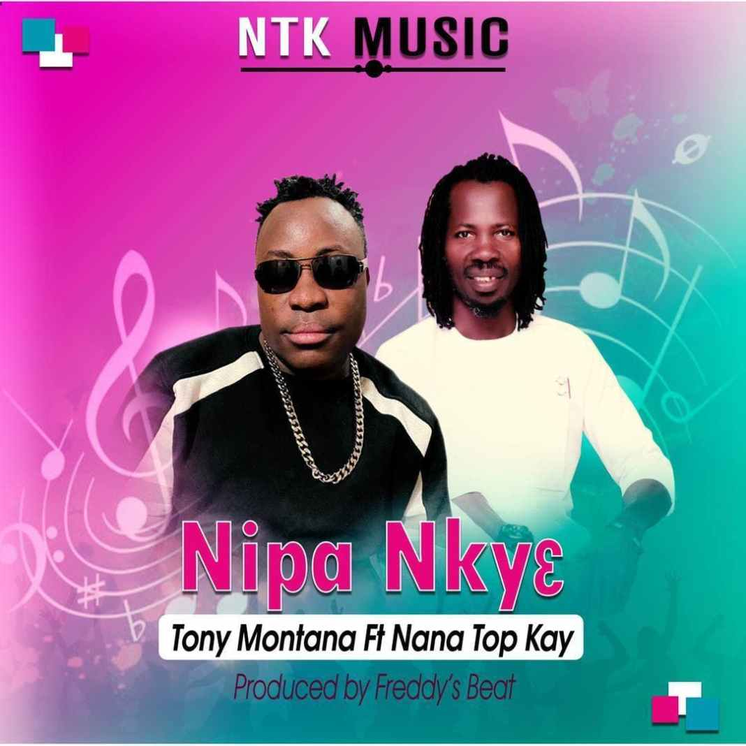 Tony Montana - Nipa Nky3 Ft. Nana Top Kay (Prod. By Freddy's Beatz)