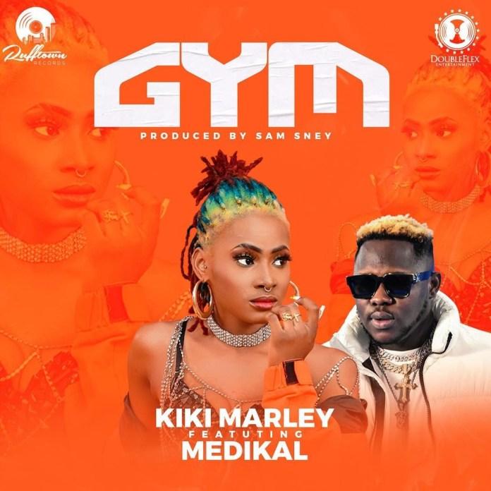 Kiki Marley – Gym Ft Medikal (Prod. By Samsney)