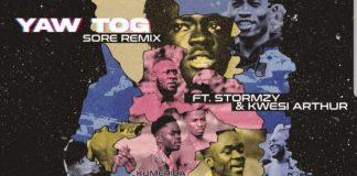 Yaw Tog - Sore Remix Ft. Stormzy & Kwesi Arthur