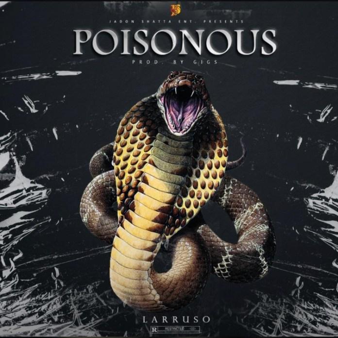 Larruso - Poisonous (Prod. by Gigz)