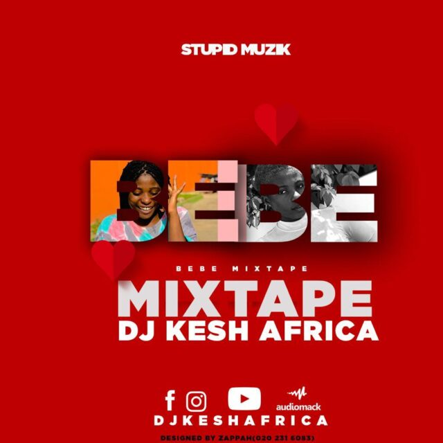 DJ Kesh Africa - Bebe Mixtape