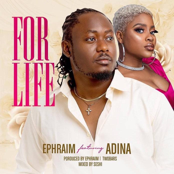 Ephraim - For Life Ft Adina (Prod. By Ephraim & Mix By Seshi)