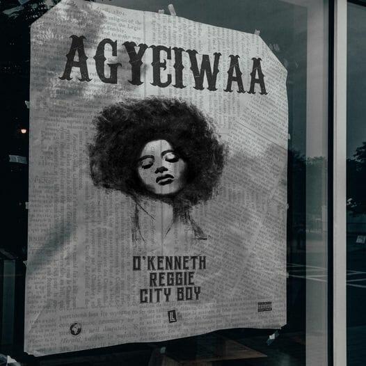 'Kenneth – Agyeiwaa ft Reggie & City Boy
