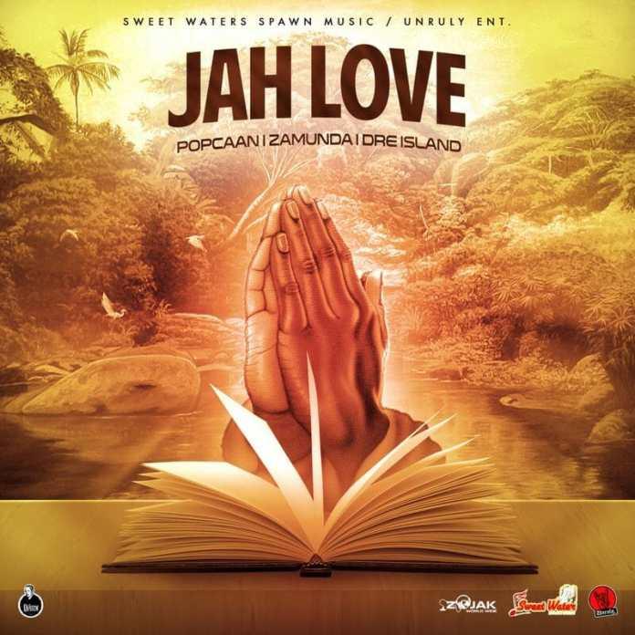 Popcaan – Jah Love Ft. Zamunda & Dre Island